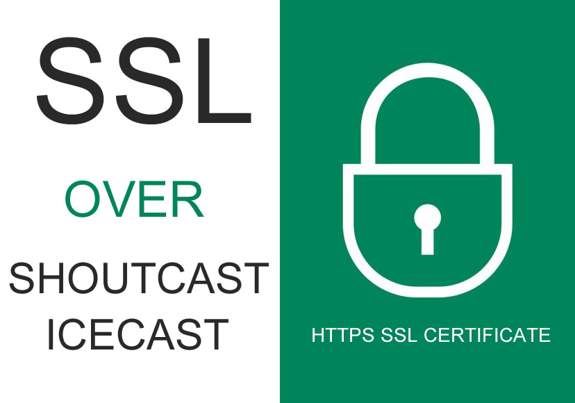 SSL over ShoutCast and Icecast Stream.